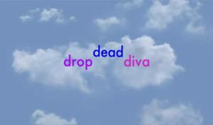 Drop Dead Diva - Image: Drop Dead Diva intertitle