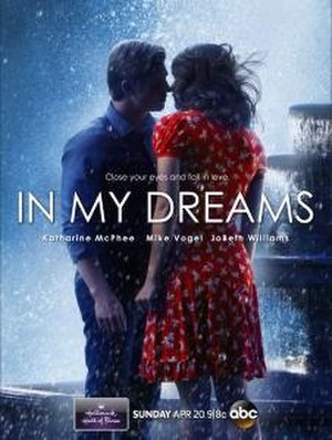 """In My Dreams (film) - Promotional poster with the tagline: """"Close your eyes and fall in love."""""""