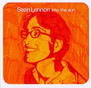 Into the Sun (Sean Lennon album) - Image: Into the Sun (Sean Lennon album) coverart