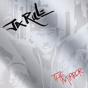The Mirror (Ja Rule album) - Image: Ja mirror