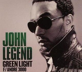 Green Light (John Legend song) 2008 single by John Legend and André 3000