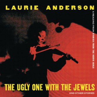 The Ugly One with the Jewels - Image: Laurie Anderson Ugly Jewels