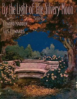 By the Light of the Silvery Moon (song) 1909 song composed by Gus Edwards with lyrics by Edward Madden performed by Little Richard