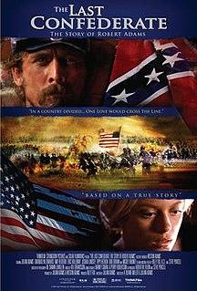 <i>The Last Confederate: The Story of Robert Adams</i> 2007 film