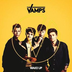 Wake Up (The Vamps song) - Image: The Vamps Wake Up album cover