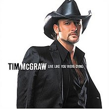 Tim McGraw - Live Like You Were Dying.jpg