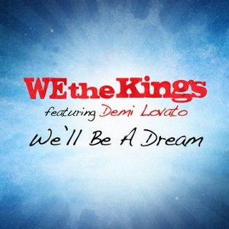 We'll Be a Dream - Image: We'll Be a Dream We the Kings