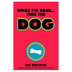 While I'm Dead Feed the Dog - Image: While I'm Dead Feed The Dog