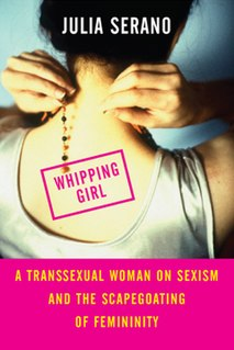 <i>Whipping Girl</i> 2007 book on transgender issues by Julia Serano