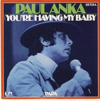 (You're) Having My Baby - Image: (You're) Having My Baby Paul Anka