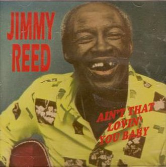 Ain't That Lovin' You, Baby (Jimmy Reed song) - Image: Ain't That Lovin' You, Baby, Jimmy Reed