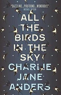 <i>All the Birds in the Sky</i> science fantasy novel by Charlie Jane Anders