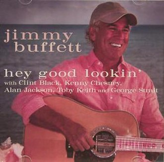 Hey, Good Lookin' (song) - Image: Buffett Hey Good Lookin cover