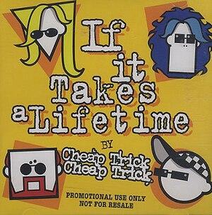 If It Takes a Lifetime - Image: Cheap Trick If It Takes a Lifetime 2006 Single Cover