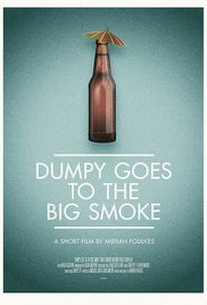 Dumpy Goes to the Big Smoke - Image: DGBS Poster