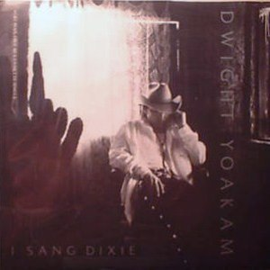 I Sang Dixie - Image: Dwight Yoakam I sang Dixie