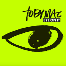 Eye On It (offizielles Albumcover) von TobyMac.png