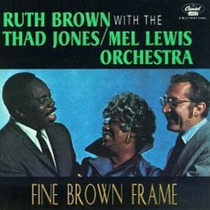 The Big Band Sound of Thad Jones/Mel Lewis featuring Miss Ruth Brown - Image: Fine Brown Frame Thad Jones Mel Lewis