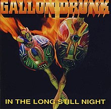 Gallon Drunk - In the Long Still Night.jpeg
