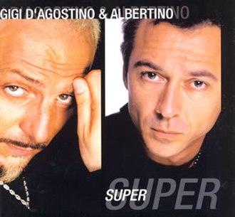 Super (1, 2, 3) - Image: Gigi dagostino albertino super s