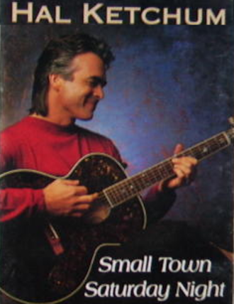 Small Town Saturday Night (song) - Image: Hal Ketchum Small Town single