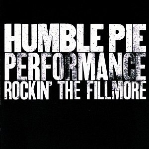 Performance Rockin' the Fillmore - Image: Humble Pie Performance Rockin' the Fillmore