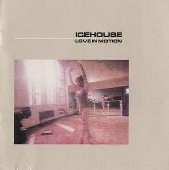 Primitive Man (album) - Image: Icehouse Love In Motion