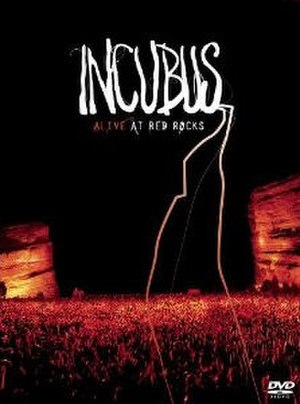 Alive at Red Rocks - Image: Incubus alive at red rock