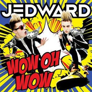 Wow Oh Wow - Image: Jedward Wow Oh Wow cover