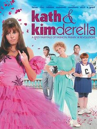 Kath & Kimderella - Image: Kath and Kimderella Poster