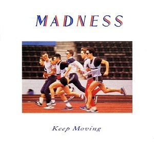 Keep Moving (Madness album) - Image: Keep Moving Madness