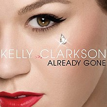 "The left side of the face of a woman of white complexion. She is wearing mascara and a red lipstick. Near her eye a shiny drop is seen. In front of her image the words ""Kelly Clarkson"" are written in white capital letters, while the words ""Already Gone"" are written in black capital letters."