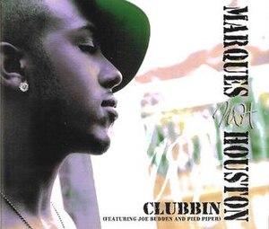 Clubbin' - Image: Marques Houston Featuring Joe Budden & Pied Piper Clubbin'