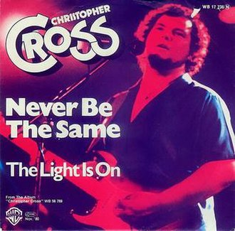 Never Be the Same (Christopher Cross song) - Image: Never Be the Same Christopher Cross