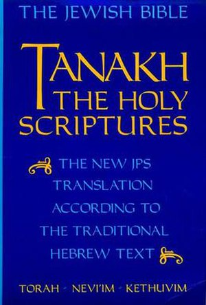 New Jewish Publication Society of America Tanakh - Tanakh, the new JPS translation