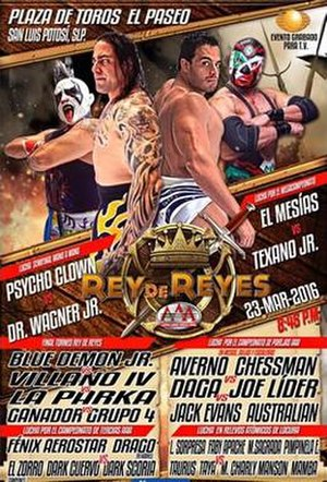 Rey de Reyes (2016) - Official Rey de Reyes poster featuring (from left to right) Psycho Clown, El Mesías, El Texano Jr. and Dr. Wagner Jr.
