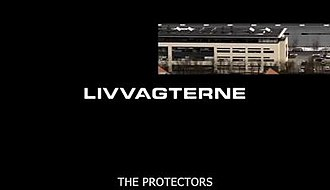 The Protectors (Danish TV series) - The Protectors (Livvagterne) intertitle