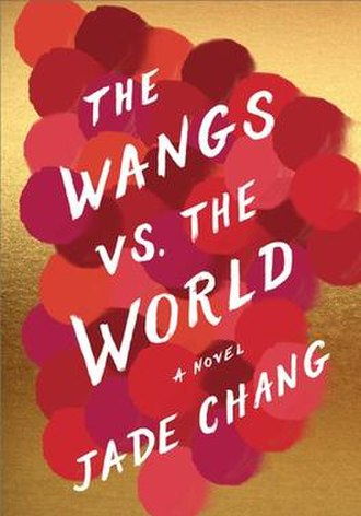 The Wangs vs. the World - Front of the dustjacket for the (1st) hardback edition