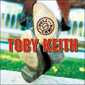 Pull My Chain - Image: Toby Keith Pull My Chain