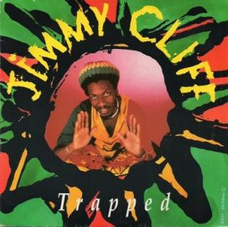 Trapped (Jimmy Cliff song) - Image: Trapped by Jimmy Cliff 1989 French release