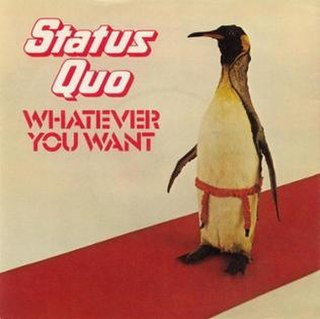 Whatever You Want (Status Quo song) song by Status Quo