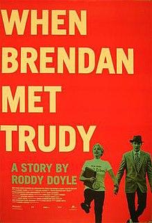 <i>When Brendan Met Trudy</i>