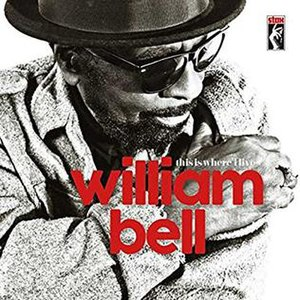 This Is Where I Live - Image: William Bell This Is Where I Live