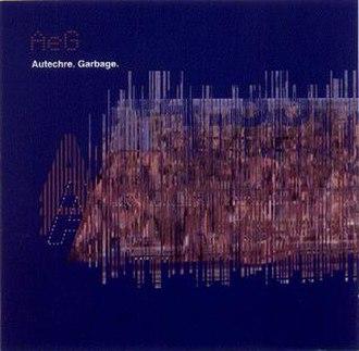 Garbage (EP) - Image: Autechre.garbage