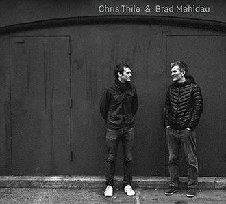 Chris Thile & Brad Mehldau - Image: Chris Thile & Brad Mehldau cover