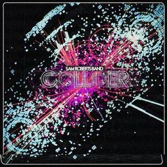 Collider (Sam Roberts album) - Image: Collider