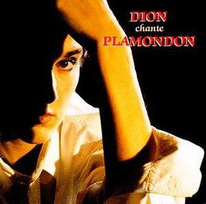 Dion chante Plamondon - Image: Dion chante Plamondon