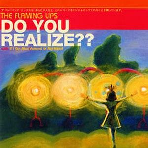Do You Realize?? - Image: Do You Realize