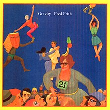 "The album cover is an abstract painting of people dancing on a blue background. In the top center of the cover in small white text are the words: ""Gravity"" and ""Fred Frith""."