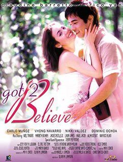 <i>Got 2 Believe</i> 2002 film by Olivia Lamasan